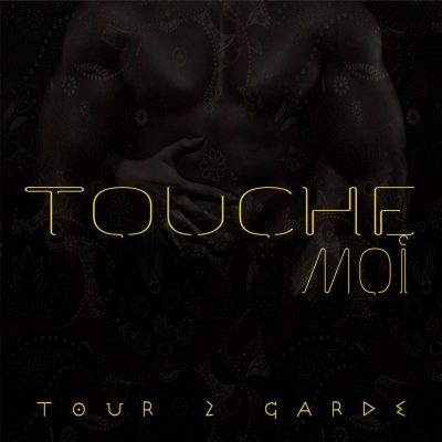 t2g touche moi
