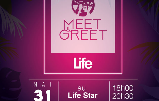 Life #138 meet & greet propo1-01