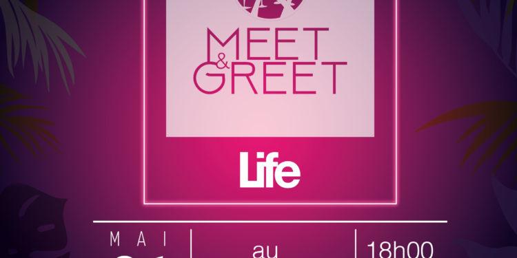 Life #138 meet & greet propo1-01