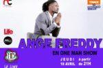 Ange Freddy one man show